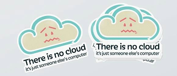 There is no cloud: it's just someone else's computer